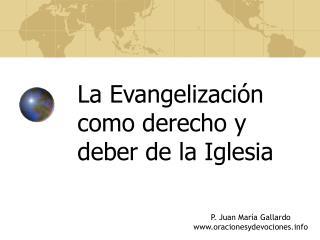 La Evangelizaci n como derecho y deber de la Iglesia