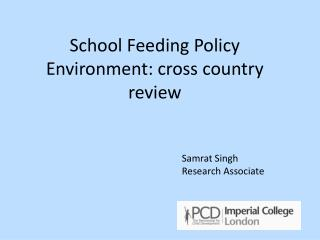 School Feeding  P olicy Environment: cross country review