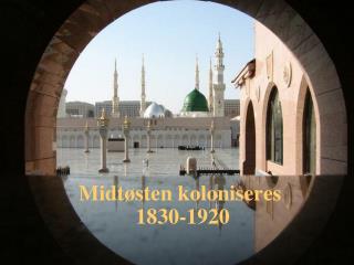Midtøsten koloniseres  1830-1920