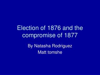 Election of 1876 and the compromise of 1877