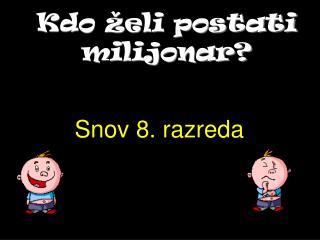 Kdo želi postati milijonar?