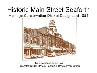 Historic Main Street Seaforth Heritage Conservation District Designated 1984