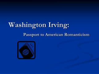 Washington Irving: Passport to American Romanticism