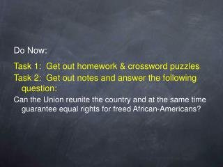 Do Now: Task 1:  Get out homework & crossword puzzles