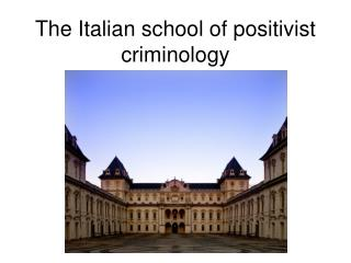 The Italian school of positivist criminology