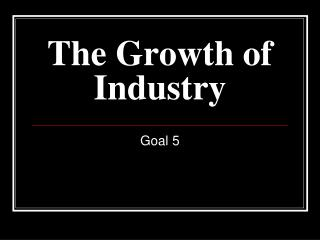 The Growth of Industry