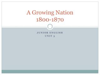 A Growing Nation 1800-1870