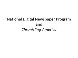 National Digital Newspaper Program and  Chronicling America