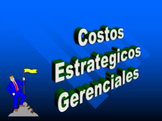 Costos Estrategicos Gerenciales