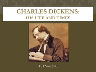 Charles Dickens: His Life and Times