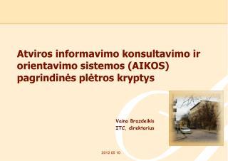 Atvir os  informavimo konsultavimo ir orientavimo sistemos (AIKOS)  pagrindin?s pl?tros kryptys