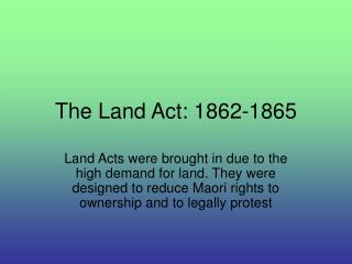 The Land Act: 1862-1865