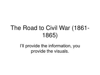 The Road to Civil War (1861-1865)