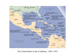 The United States in the Caribbean,  1865–1933