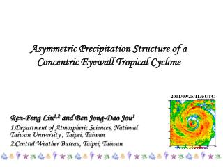 Asymmetric Precipitation Structure of a Concentric Eyewall Tropical Cyclone