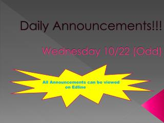 Daily Announcements!!! Wednesday 10/22 (Odd)
