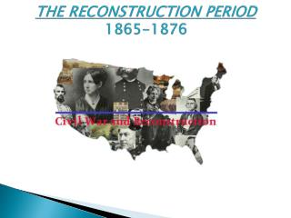 THE RECONSTRUCTION PERIOD  1865-1876