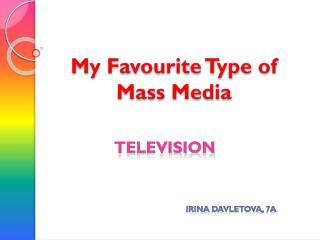 My Favourite Type of Mass  M edia