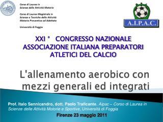 XXI   CONGRESSO NAZIONALE ASSOCIAZIONE ITALIANA PREPARATORI ATLETICI DEL CALCIO