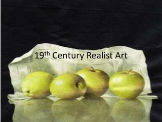 19 th  Century Realist Art