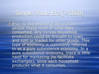 Simple Trade Era (>1860)