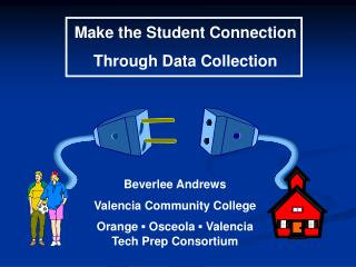 Make the Student Connection  Through Data Collection