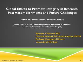 Nicholas H. Steneck, PhD Director, Research Ethics and Integrity, MICHR