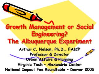 Growth Management or Social Engineering? The Albuquerque Experiment