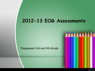 2012-13 EOG Assessments