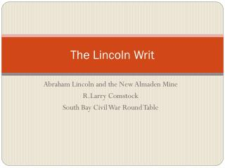The Lincoln Writ
