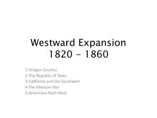 Westward Expansion 1820 - 1860