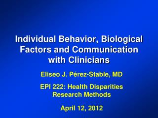 Individual Behavior, Biological Factors and Communication with Clinicians