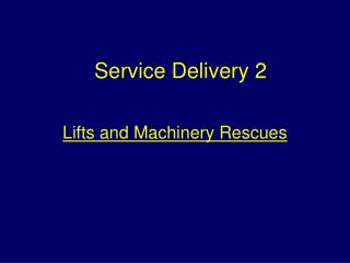 Lifts and Machinery Rescues