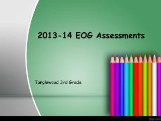 2013-14 EOG Assessments