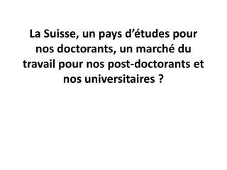 1 - Présentation sommaire du système universitaire suisse