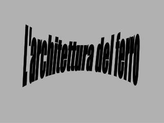 L'architettura del ferro
