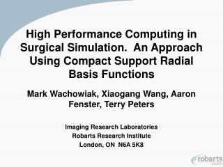 High Performance Computing in Surgical Simulation.  An Approach Using Compact Support Radial Basis Functions