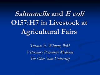 Salmonella  and  E coli  O157:H7 in Livestock at Agricultural Fairs