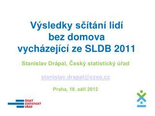 Výsledky sčítání lidí  bez domova  vycházející ze SLDB 2011