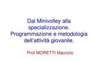 Dal Minivolley alla specializzazione. Programmazione e metodologia dell attivit  giovanile.