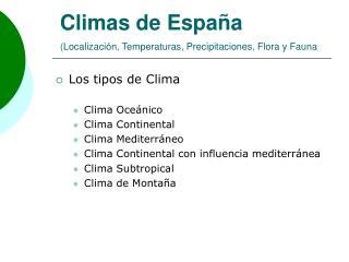 Climas de España (Localización, Temperaturas, Precipitaciones, Flora y Fauna