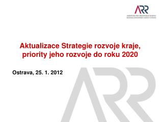 Aktualizace Strategie rozvoje kraje ,  priority jeho rozvoje  do roku 2020