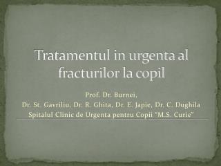 T ratamentul in urgenta al fracturilor la copil