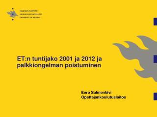 ET:n tuntijako 2001 ja 2012 ja palkkiongelman poistuminen