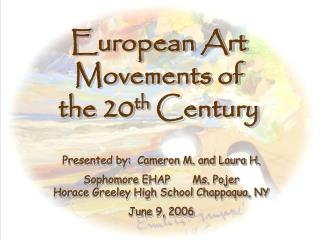 European Art Movements of the 20 th  Century