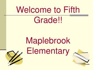 Welcome to Fifth Grade!! Maplebrook Elementary