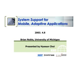 System Support for  Mobile, Adaptive Applications