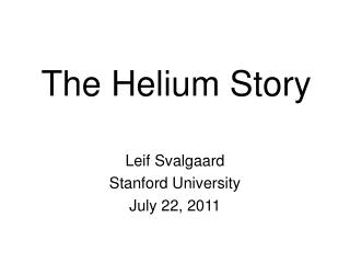 The Helium Story