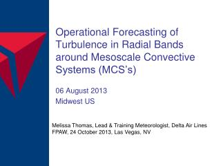 Operational Forecasting of Turbulence in Radial Bands around Mesoscale Convective Systems (MCS's)