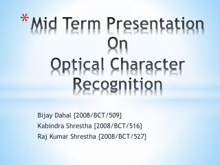 Mid Term  Presentation On Optical Character Recognition